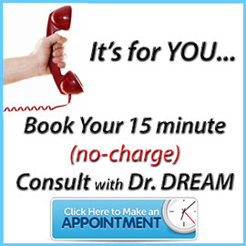 Book Your no charge appointment with Dr. DREAM